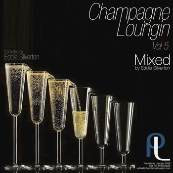 Eddie Silverton - Champagne Loungin, Vol. 5 Mixed