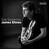 James Ehnes - The Essential James Ehnes