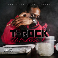 T-Rock - The Untold Truth