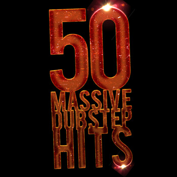 Various Artists - 50 Massive Dubstep Hits