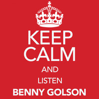 Benny Golson - Keep Calm and Listen Benny Golson