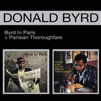 Donald Byrd - Byrd in Paris + Parisian Thoroughfare (Bonus Track Version)