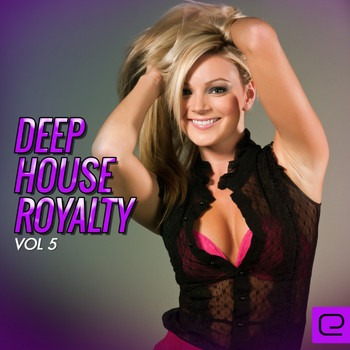 Various Artists - Deep House Royalty, Vol. 5