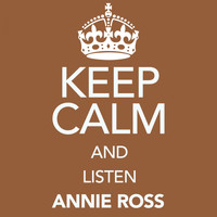 Annie Ross - Keep Calm and Listen Annie Ross (Digitally Remastered)
