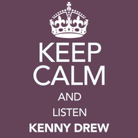 Kenny Drew - Keep Calm and Listen Kenny Drew (Digitally Remastered)