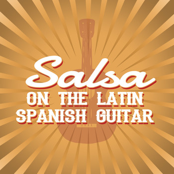 Salsa All Stars|Guitarra|Latin Guitar - Salsa on the Latin Spanish Guitar