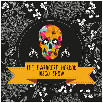 Various Artists - The Hardcore Horror Disco Show