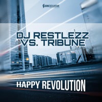 DJ Restlezz vs. Tribune - Happy Revolution