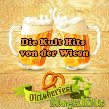 Various Artists - Oktoberfest Megahits - Die Kult Hits von der Wiesn