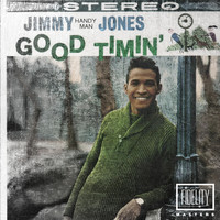 Jimmy Jones - Classic and Collectable - Jimmy Jones - Good Timin'