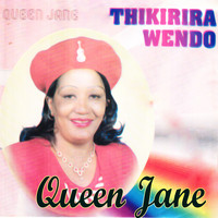 Queen Jane - Thikirira Wendo