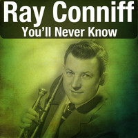 Ray Conniff - You'll Never Know