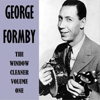 George Formby - The Window Cleaner Vol. 1