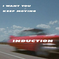 Induction - I Want You