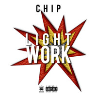 Chip - Light Work (Explicit)