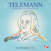 Georg Philipp Telemann - Telemann: Fantasia No. 1 in A Major, TWV 40:2 (Digitally Remastered)
