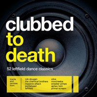 Various Artists - Clubbed To Death (Explicit)