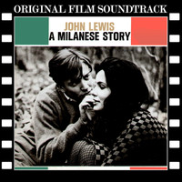 John Lewis - A Milanese Story (Original Film Soundtrack)