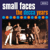 Small Faces - The Decca Years 1965 - 1967