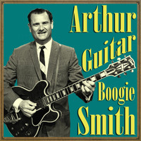 "Arthur Smith - Arthur ""Guitar Boogie"" Smith"