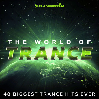Various Artists - The World Of Trance (40 Biggest Trance Hits Ever) - Armada Music