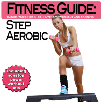 Various Artists - Fitness Guide: Step Aerobic - Dance Music For A High Intensity Workout and Training