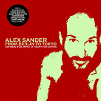 Alex Sander - From Berlin To Tokyo (A Heart For Japan)