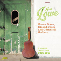 Jim Lowe - Green Doors, Closed Doors and Gamblers Guitars, A Singles Collection 1956 - 1962