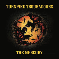 Turnpike Troubadours - The Mercury