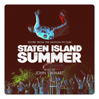 John Swihart - Staten Island Summer (Score from the Motion Picture)
