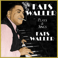 Fats Waller - Fats Waller Plays & Sings Fats Waller