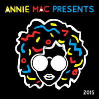 Annie Mac - Annie Mac Presents 2015 (Explicit)