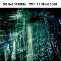 Thomas Strønen - Time Is A Blind Guide