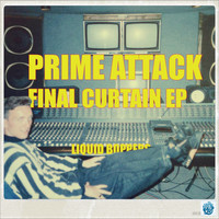 Prime Attack - Final Curtain EP