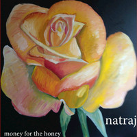Natraj - Money for the Honey
