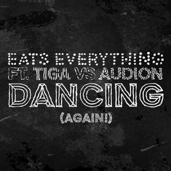 Eats Everything - Dancing (Again!)