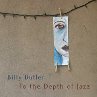 Billy Butler - To the Depth of Jazz