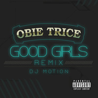 Obie Trice - Good Girls (DJ Motion Remix)