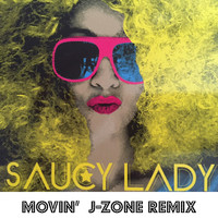 SAUCY LADY - Movin' (J-Zone Remix)