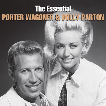 Porter Wagoner & Dolly Parton - The Essential Porter Wagoner & Dolly Parton