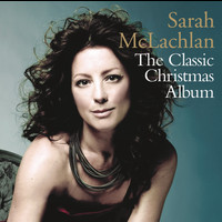 Sarah McLachlan - The Classic Christmas Album