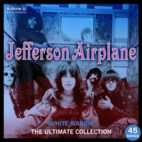 Jefferson Airplane - White Rabbit: The Ultimate Jefferson Airplane Collection