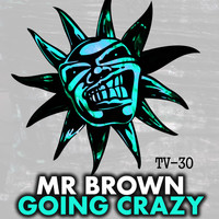 Mr Brown - Going Crazy