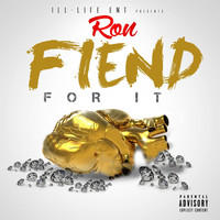 Ron - Fiend for It