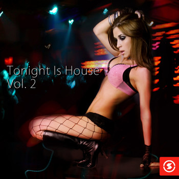 Various Artists - Tonight Is House, Vol. 2