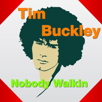 Tim Buckley - Nobody Walkin
