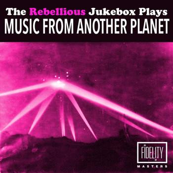 Various Artists - The Rebellious Jukebox Plays Music from Another Planet