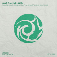 Javah feat. Claire Willis - Never Slip Away