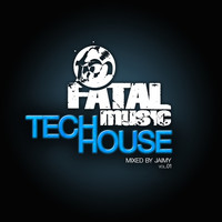 Jaimy - Fatal Music Tech House, Vol. 01