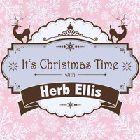Herb Ellis - It's Christmas Time with Herb Ellis